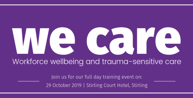 Read: We care: workforce wellbeing and trauma sensitive care